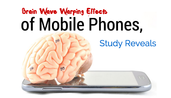Brain Wave Warping Effect of Mobile Phones, Study Reveals