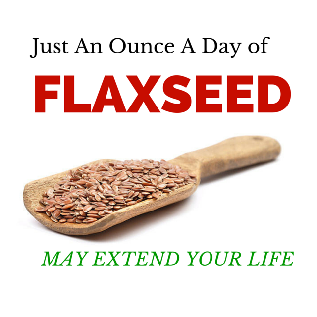 Flaxseed: Just An Ounce A Day May Extend Your Life