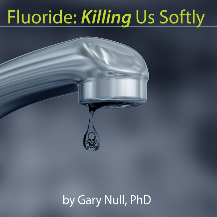 Fluoride: Killing Us Softly