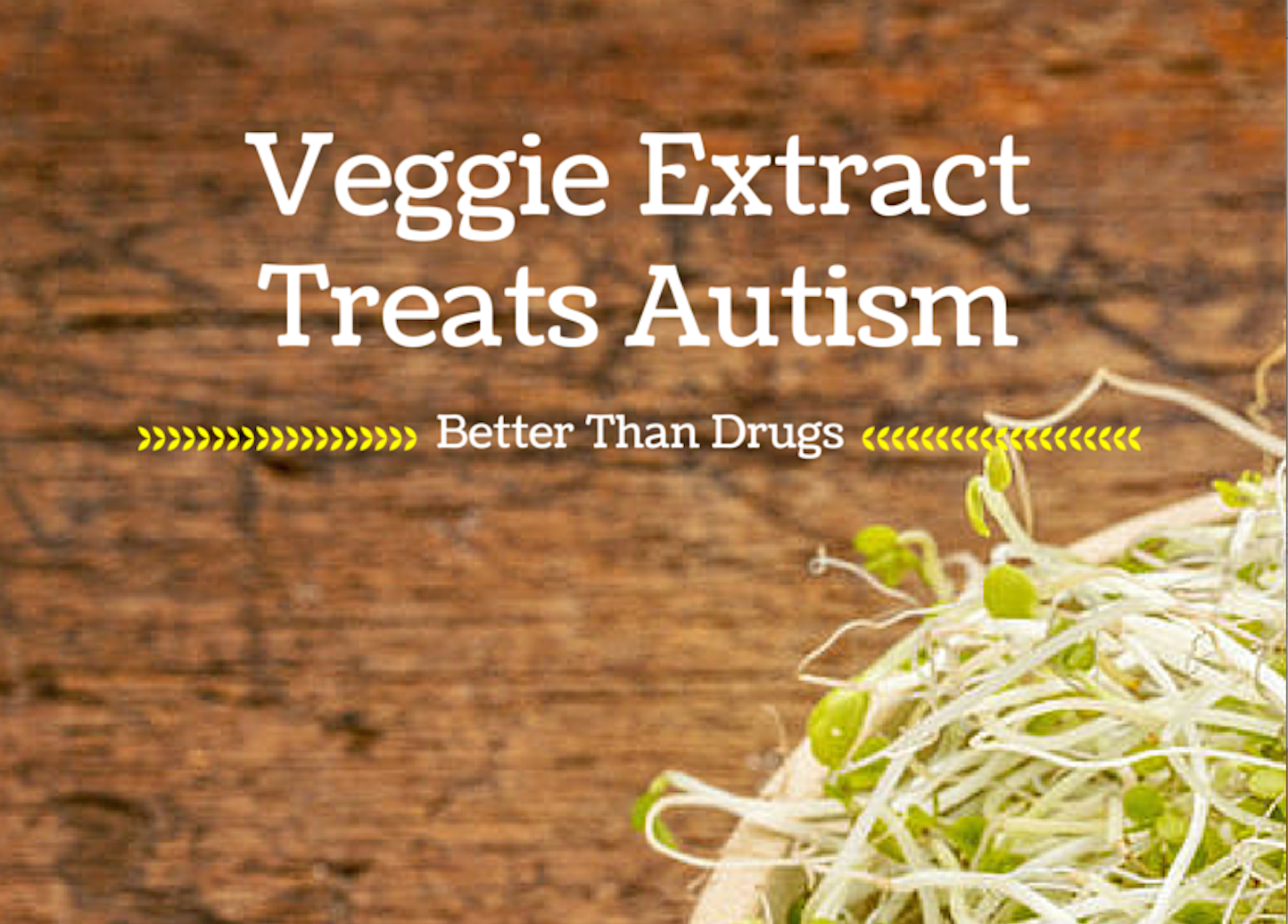 Vegetable Extract Treats Autism Better Than Drugs