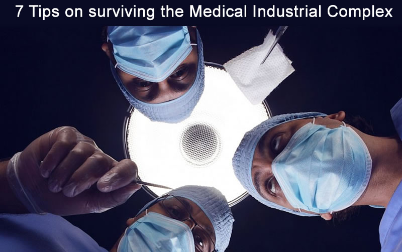 Medical Errors Kill Enough People to Fill 4 Jumbo Jets a Week. -  7 Tips on Surviving The Medical Industrial Complex.