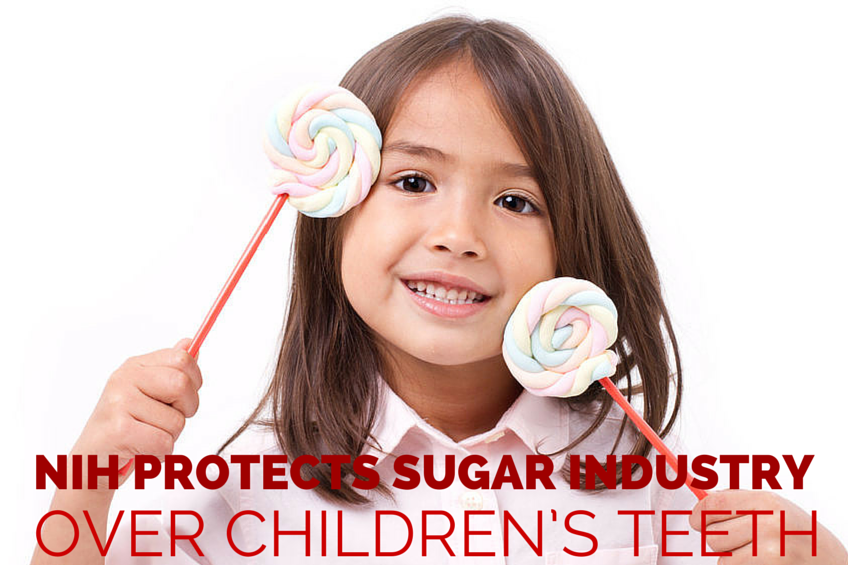 NIH Protects Sugar Industry Over Children's Teeth