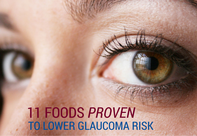 11 Foods Proven to Lower Glaucoma Risk