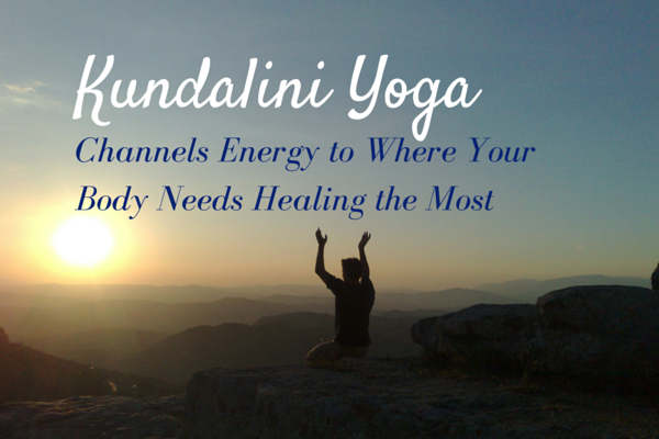 Kundalini Yoga Channels Energy to Where Your Body Needs Healing the Most