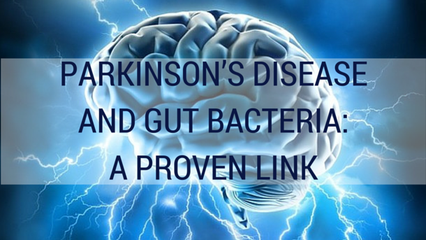 Parkinson's Disease and Gut Bacteria: A Proven Link