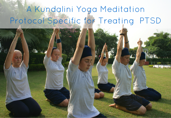 A Kundalini Yoga Meditation Protocol Specific for Treating  Posttraumatic Stress Disorder