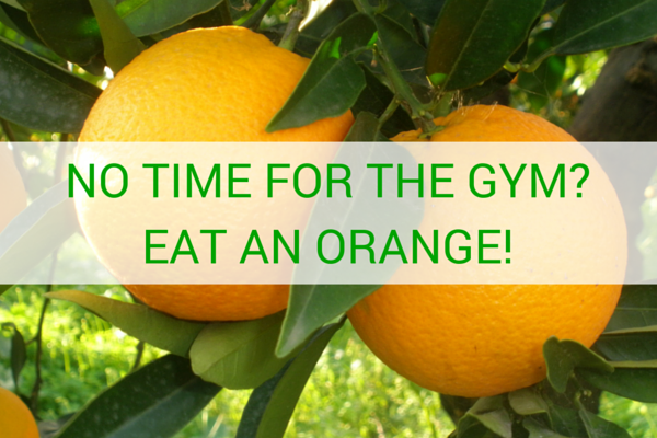 No Time For The Gym?  Eat An Orange!