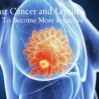 Breast Cancer and Leptin – How to Become More Proactive in Prevention