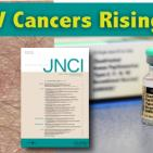 Breaking Report: HPV Cancers Rising In Spite of Vaccination