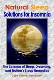 Natural Sleep  Solutions for Insomnia The Science of Sleep Dreaming and Natures Sleep Remedies