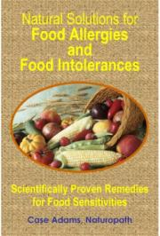 Natural Solutions for Food Allergies and Food Intolerances Scientifically Proven Remedies for Food Sensitivities