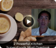 2 Powerful Kitchen Super-Foods Most Overlook