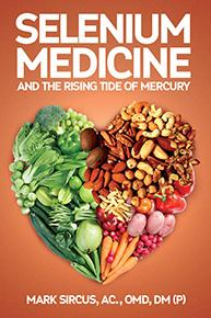 Selenium Medicine: And the Rising Tide of Mercury